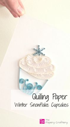 Quilling Paper Winter Snowflake Cupcakes