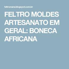 FELTRO MOLDES ARTESANATO EM GERAL: BONECA AFRICANA