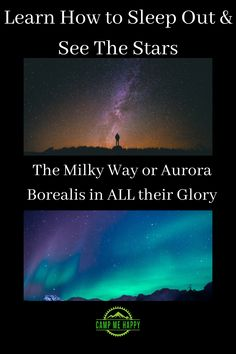 Ever wanted to sleep under the stars or see the Milky Way? Maybe even get to see the Northern Light? Learn How to ..