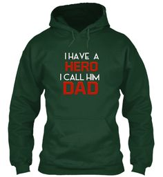 I Have A Hero I  Call Him Dad T Shirt Forest Green T-Shirt Front