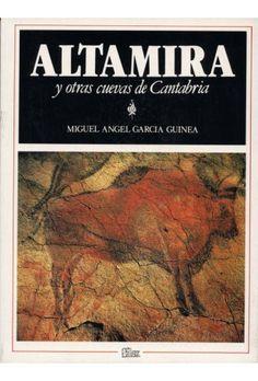 Altamira y otras cuevas de Cantabria. M. A. García Guinea. en http://blogs.upm.es/nosolotecnica/2014/10/23/altamira-y-otras-cuevas-de-cantabria-m-a-garcia-guinea/