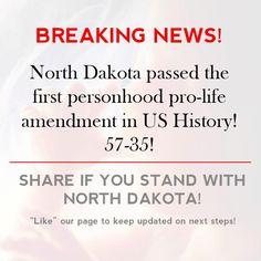 BREAKING NEWS! North Dakota passed the first personhood pro-life amendment in US History! 57-35!