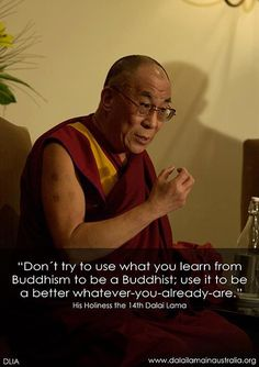 Dalai Lama quote on Buddhism and how everyone can take something from it! It's not a religion!