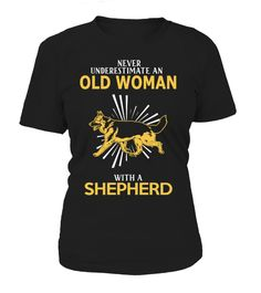 Old Women With A Shepherd   wife board, wife quotes, husband and wife quotes, i love my wife t shirt, anniversary gifts for wife, husband gifts from wife #wife #giftforwife #family #hoodie #ideas #image #photo #shirt #tshirt #sweatshirt #tee #gift #perfectgift #birthday #Christmas