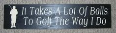 Supreme Golf Pro Tips How to Chip a Golf Ball Ideas. Spectacular Golf Pro Tips How to Chip a Golf Ball Ideas. Wooden Signs With Sayings, Wood Signs, Birthday Gifts For Boyfriend, Boyfriend Gifts, Great Christmas Gifts, Great Gifts, Golf Quotes, Golf Sayings, Primitive Bathrooms