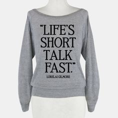 Life's Short Talk Fast Gilmore Girls Quote NEED this