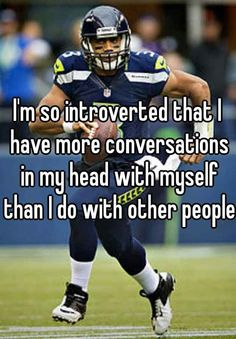 Glad I'm not the only one:) Buzzfeed: 23 Honest Confessions From Introverts