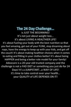 If you want a healthier life, you owe it to yourself to give the 24 day challenge a chance! Contact me for details! I'd love to help you get started on a new and healthier you! Holleypop15@yahoo.com https://www.advocare.com/150110078/Mobile/Default.aspx