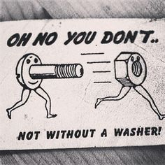 Oh, no you don't ... Not without a washer.