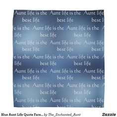 Shop Blue Aunt Life Quote Face Mask Bandana created by The_Enchanted_Aunt. Aunt Quotes, Hipster Women, Hipster Clothing, Art Clothing, Hipster Fashion, Fashion Kids, Niece And Nephew, School Spirit, Personalized T Shirts