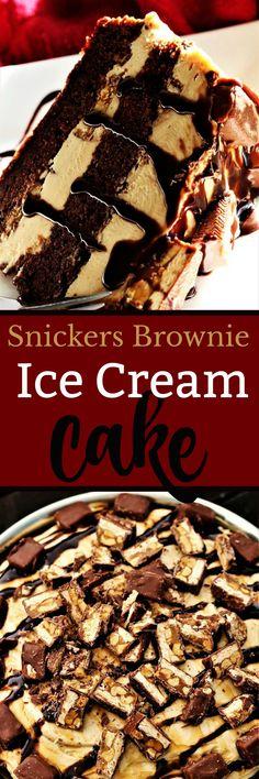 Snickers brownie #icecream cake. #dessertrecipes