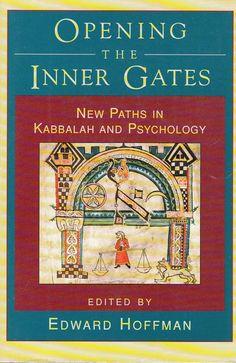Opening the Inner Gates New Paths in Kabbalah & Psychology 1995 Edward Hoffman