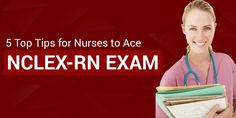 5 Top Tips for Nurses to Ace NCLEX-RN Exam