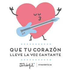 Que tu corazoncito lleve la voz cantante www.mrwonderfulshop.es #heart #quote #illustration