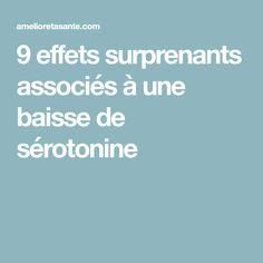 9 effets surprenants associés à une baisse de sérotonine