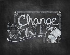 Change the World 8x10 Chalkboard Print