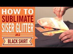 Sublimated Glitter on a Black Shirt - YouTube