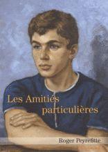 LES AMITIÉS PARTICULIÈRES - ROGER PEYREFITTE ++++