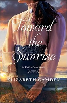 Toward the Sunrise: An Until the Dawn Novella - Kindle edition by Elizabeth Camden10/06/15. Religion & Spirituality Kindle eBooks @ Amazon.com.