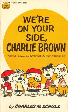 We're on your side Charlie Brown