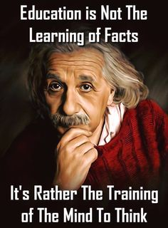 Albert Einstein Quotes : 40 Motivational Quotes about Education - Education Quotes for Students Motivation Education is not the learning of facts. It's rather the training of the mind to think. Sharing is caring, Wise Quotes, Quotable Quotes, Famous Quotes, Great Quotes, Motivational Quotes, Inspirational Quotes, Sad Sayings, Top Quotes, Quotes Images