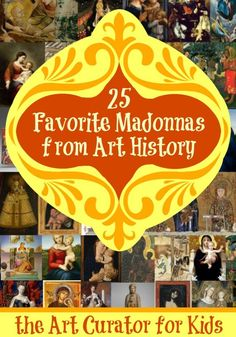 the Art Curator for Kids - 25 Favorite Madonna and Childs from Art History Art History Memes, Art History Lessons, History For Kids, History Education, Art Education, Art Lessons, Madonna And Child, Catholic Art, Art Classroom