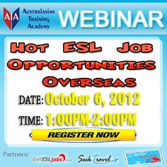 """For those who missed our FREE Webinar yesterday you can still join our next webinar on Saturday.    Topic: """"HOT ESL JOB OPPORTUNITIES OVERSEAS""""    Date: September 6, 2012 [ SATURDAY ]  Time: 1:00PM - 2:00PM Australian EST    REGISTER HERE:  http://www.anymeeting.com/PIID=E156D6868948  http://www.anymeeting.com/PIID=E156D6868948  http://www.anymeeting.com/PIID=E156D6868948    To all our students and graduates you can invite your friends / family who are interested in getting an ESL Job Overseas."""