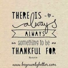 Gratitude unlocks the fullness of life. It turns what we have into enough, and more. Here are the top 101 Things I am Thankful For.