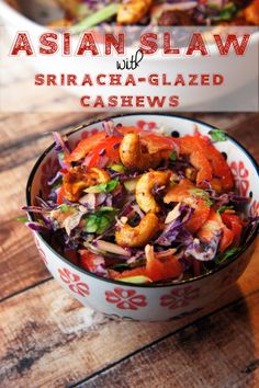 asian slaw with sriracha orange glazed cashews (sub coconut aminos for worcestershire sauce)