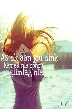 As ek aan jou dink kan ek nie ophou glimlag nie Love Quotes With Images, Love Quotes For Him, Cute Quotes, Happy Quotes, Love Is Cartoon, Afrikaanse Quotes, Romantic Quotes, Girl Boss, Boss Wallpaper