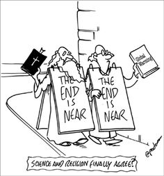The End Is Near: Christianity and science finally agree!      (:^D