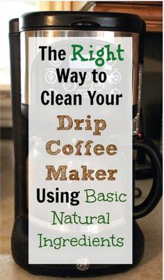 Cleaning Automatic Drip Coffee Maker Vinegar : 1000+ ideas about Clean Coffee Makers on Pinterest Cleaning, Boil Orange Peels and Cleaning Hacks