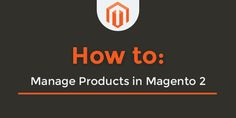Managing Products in Magento 2