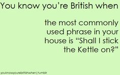 Stick kettle on please. -My Grandparents when they are 5 minutes away from arriv… Stick kettle on please. -My Grandparents when they are 5 minutes away from arriving. British Humour Tumblr, British Quotes, British Memes, British Values, British Slang, British Things, British People, Great British Bake Off, Funny Relatable Memes