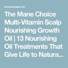 The Mane Choice Multi-Vitamin Scalp Nourishing Growth Oil | 13 Nourishing Oil Treatments That Give Life to Natural Hair | POPSUGAR Celebrity