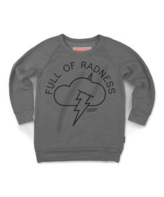Look at this Prefresh Gray 'Full of Radness' Sweatshirt - Infant, Toddler & Kids on #zulily today!
