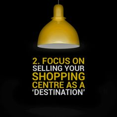 Marketing Tip 2: Focus on selling your shopping centre as a 'destination'