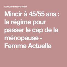Mincir à 45/55 ans : le régime pour passer le cap de la ménopause - Femme Actuelle
