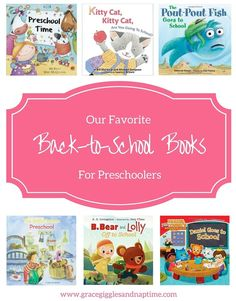 Our Favorite Back-to-School Books for Preschoolers from Grace, Giggles & Naptime blog!
