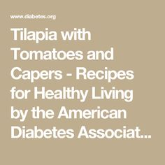 Tilapia with Tomatoes and Capers - Recipes for Healthy Living by the American Diabetes Association®