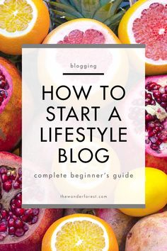 How To Start a Lifestyle Blog - Complete Beginner's Guide http://www.thewonderforest.stfi.re/2015/02/how-to-start-lifestyle-blog-complete.html?sf=zpgbwoa