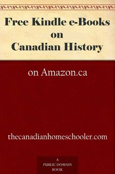 Free Kindle ebooks on Canadian History History Books, Family History, Learning Websites For Kids, Book Area, Public Domain Books, Homeschool Curriculum, Homeschooling, Canadian History, Family Roots