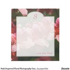 Pink Dogwood Floral Photography Custom Notepad. Design by PaperLake on www.zazzle.com/paperlake*/.