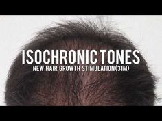 Isochronic Tones New Hair Growth Stimulation 31m