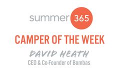 Summer 365 Camper of the Week: David Heath, Co-Founder of Bombas