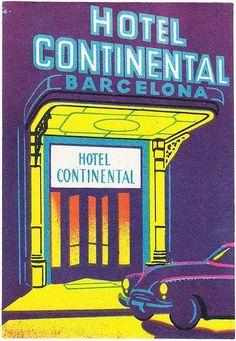 Foto: CARTELES ANTIGUOS DE ESPAÑA: HOTEL CONTINENTAL BARCELONA. Productos de España & Barcelona. Nº.- 1.952 & José Pérez. Por Favor sígueme en Google y Facebook.