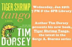 On Wednesday, January 29th @ 7 PM, Tim Dorsey will be presenting his newest book in the Serge A. Storms series, Tiger Shrimp Tango!