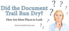 Did the document trail run dry, leaving you with a brick wall ancestor? Here are some alternative places to look for info that may break that wall down yet... http://www.ancestralfindings.com/did-the-document-trail-run-dry-here-are-more-places-to-look/