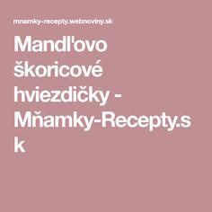 Mandľovo škoricové hviezdičky - Mňamky-Recepty.sk