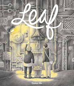 """""""A captivating, wordless graphic novel from China"""" -- publisher's catalogue Leaf Book, New Books, Illustrators, Neon Signs, Graphic Novels, Painting, Chinese, Graphics, Comics"""
